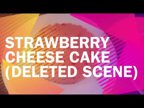 Just Cooking:Strawberry Cheese Cake (Deleted Scene)