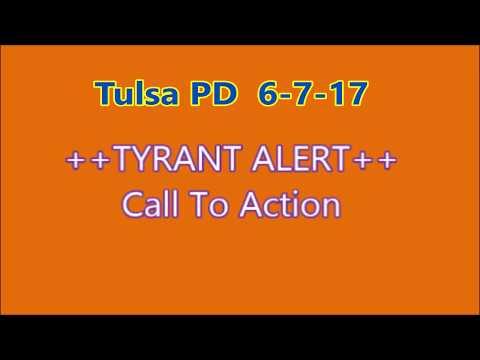 TYRANT ALERT   Tulsa,Ok  Police Dept  6 6 17   YouTube 720p