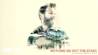 Dierks Bentley - Nothing On But The Stars (Audio) Video