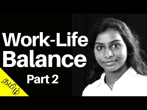 How To Achieve Work Life Balance - Part 2 (Tamil)