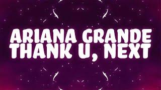 Ariana Grande - thank u, next (Lyrics)