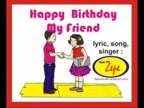 Happy Brithday To You My Friend Kak Zepe Lagu Anak