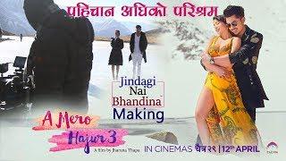 MAKING OF JINDAGGI NAI BHANDINA | पहिचान अघिको परिश्रम Suhana Thapa | A Mero Hajur 3 Anmol KC