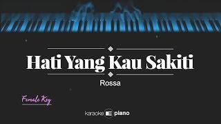 Hati Yang Kau Sakiti (FEMALE KEY) Rossa (KARAOKE PIANO)