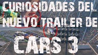 Avances de CARS 3 + Curiosidades nuevo trailer