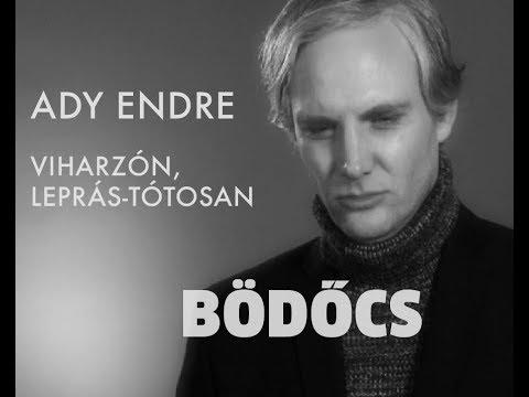 Bödőcs: Ady Endre - Viharzón, leprás-tótosan thumbnail