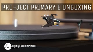 Unboxing: Pro-Ject Primary E Turntable