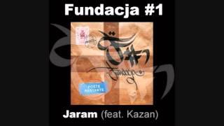 Fundacja #1 - Jaram (feat. Kazan)