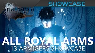 Final Fantasy XV - All 13 Royal Arms (Armigers) Showcase