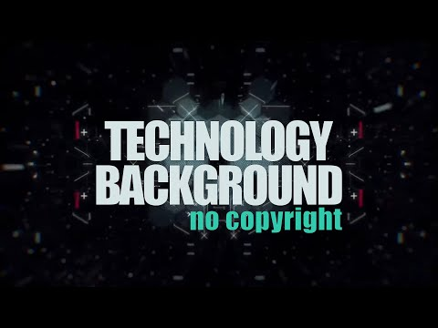 (No Copyright Music) Technology Background [Commercial Music] by Nuclear Wave / Cybernetics