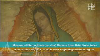 Basilica De Santa Maria De Guadalupe - Jose Romulo Sosa Ortiz - Jose Jose Misa En Vivo - Live Mass