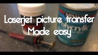 Picture Transfer ~ Laser Jet Ink