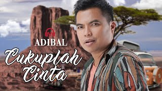 CUKUPLAH CINTA - ADIBAL | Pop Melayu Romantis | Album Adibal Masa Depan