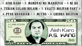 AISH KARO - A.S. KANG - FULL SONGS JUKEBOX