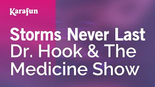 Gambar cover Karaoke Storms Never Last - Dr. Hook & The Medicine Show *