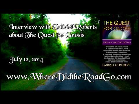 Gabriel Roberts on The Quest for Gnosis   July 12, 2014
