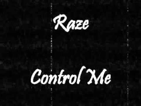 Raze - Control Me
