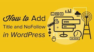How to Add Title and NoFollow to the Insert Link Popup in WordPress