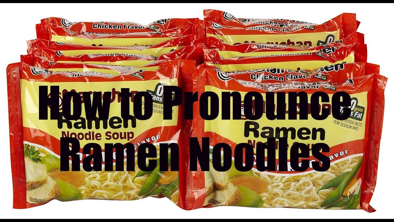 Ramen noodles pronounced