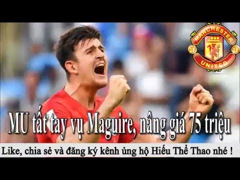 Tin bóng đá   Chuyển nhượng : MU tất tay mua Maguire, Real mua Icardi và Hazard, Man City mua Pjanic