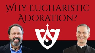 What is the point of Eucharistic adoration?