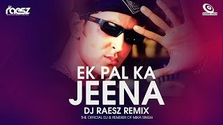 ... | dangermaza song : ek pal ka jeena - dj raesz remix remixed by follow dipti https://www.facebook.com/deejayra...