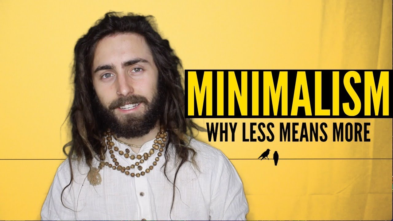 Minimalism! (Why Less Means More)