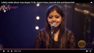Lullaby medley |Music mojo |Kappa TV |By Jinsha K Nanu, Sreenath Nair and Nayana Nair