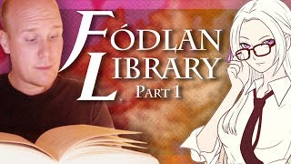 """Part 1: Fire Emblem Three Houses: Fódlan Library - """"Story Time With Mangs"""""""