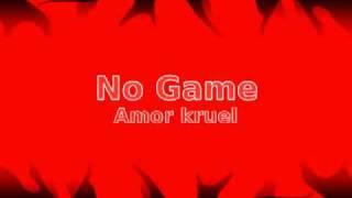 No Game - Amor kruel