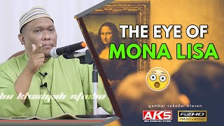 #067 | The Eye Of Mona Lisa | Ustaz Auni Mohamad | Dis 2016