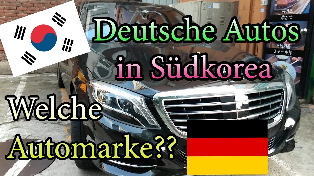 Deutsche Autos In Korea Seoul Südkorea Was Fahren Koreaner Deutsch Auto German Car