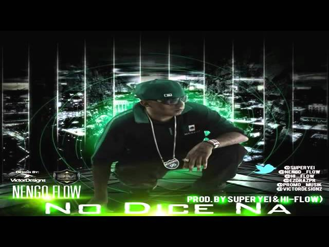 No-Dice-Na - Nengo Flow Original REGGAETON-2012.RG4L Videos De Viajes