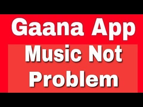 Gaana Music Songs Not playing problem solve