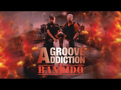 Groove Addiction - Bandido