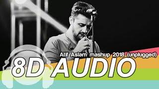 Atif Aslam mashup 8D Audio Song -  unplugged (HQ)🎧