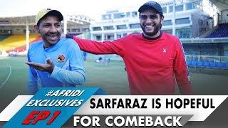 Sarfaraz hopeful for come back | Shahid Afridi Exclusives - EP1 thumbnail