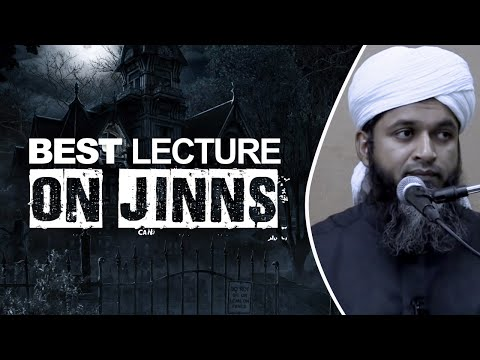 The Best Lecture On Jinns- By Shaykh Hasan Ali