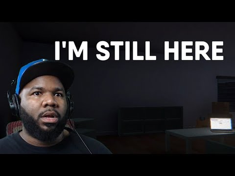 I'M STILL HERE - This game STOOPID!