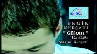 Engin Nurşani - Gülom (Deka Müzik)