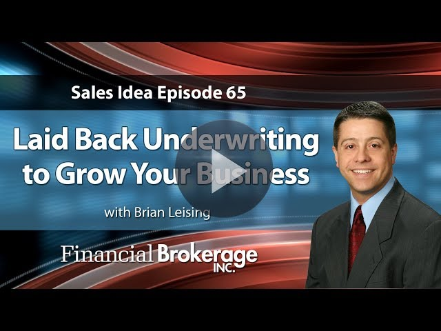 Sales Idea 65 - Laid Back Underwriting to Grow Your Business