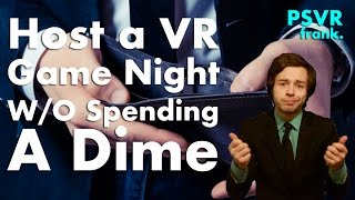 Host a PlayStation VR Game Night Without Spending a Dime (must have PSVR)