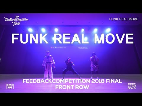 FUNK REAL MOVE | FRONT ROW  | 2018 FEEDBACKCOMPETTITION VOL.6 FINAL | FEEDBACKCOMPETITION