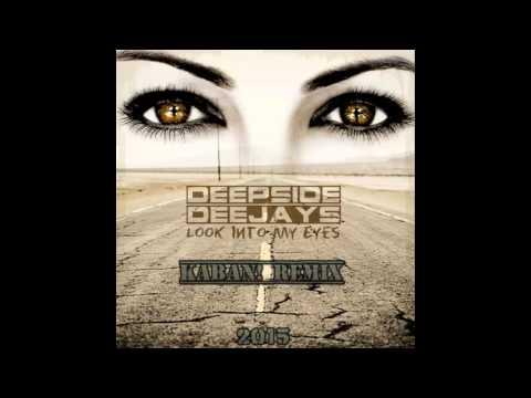 Deepside Deejays - Look Into My Eyes (KabaN! 2k15 Remix)