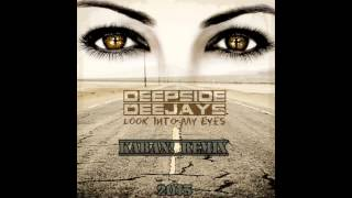 Deepside Deejays - Look Into My Eyes (KabaN! 2k15 Remix)