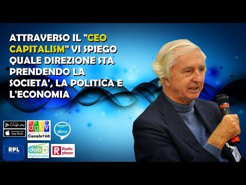 Riccardo Ruggeri: Attraverso il CEO Capitalism vi spiego dove sta andando la società e la politica.