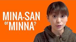 Ask a Japanese Teacher! MINA-SAN or MINNA?