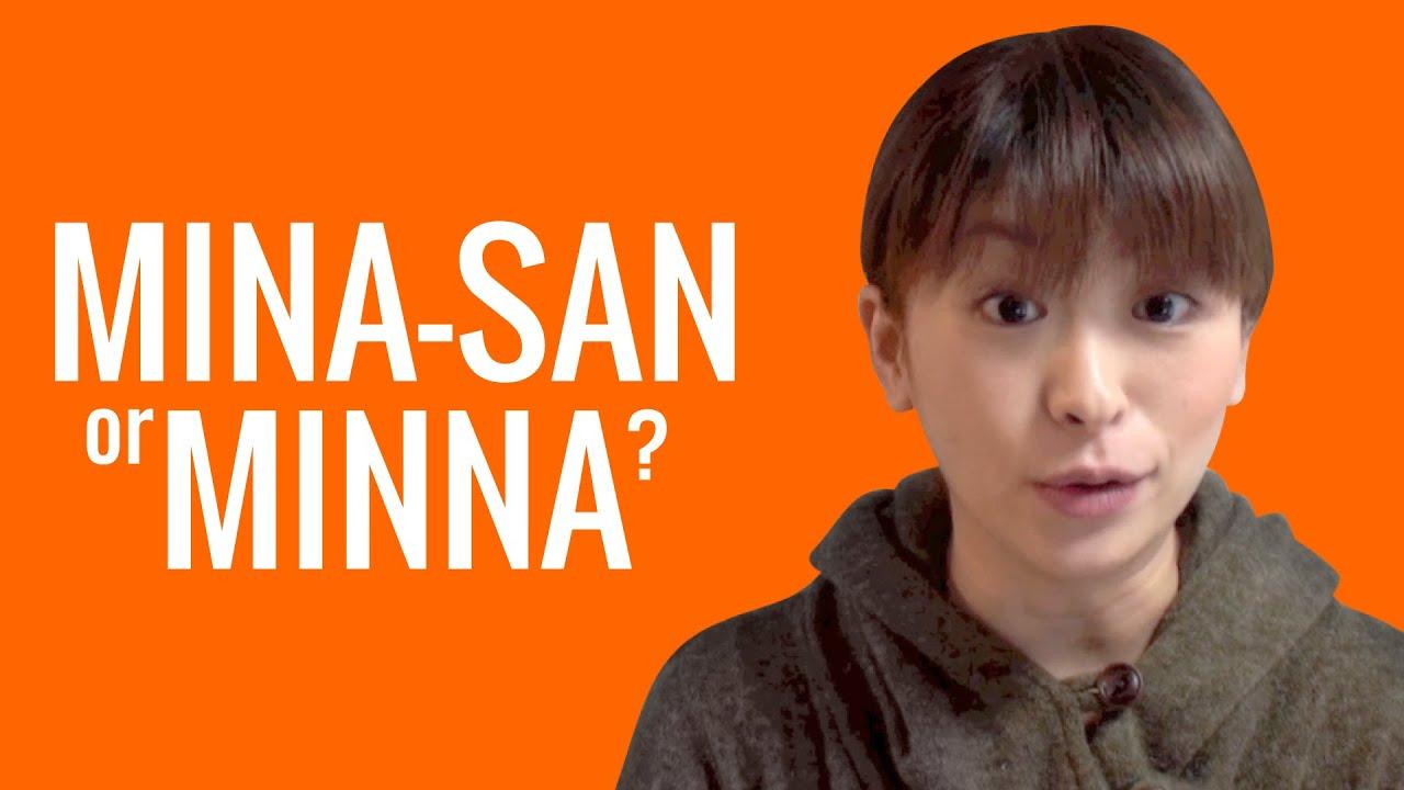 Download Ask a Japanese Teacher! MINA-SAN or MINNA?