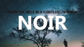 Noir FareedPF feat GNello MK K CLIQUE Axel IYB Midnight Lyrics
