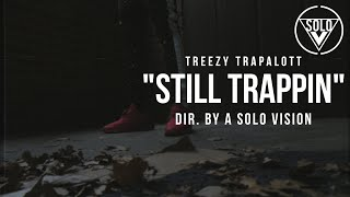 "Treezy Trapalott - ""Still Trappin"" (Official Video) 